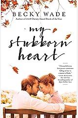 My Stubborn Heart Kindle Edition