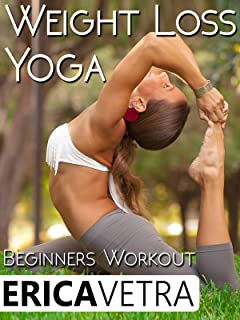 Weight Loss Yoga Workout For Beginners w/ Erica Vetra