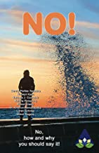 NO!: No, how and why you should say it! (Amarantine Book 3)