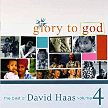 Glory to God: The Best of David Haas, Vol. 4