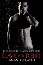 Slave For Rent (The Pleasure Slaves Series Book 2)