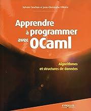 Livres Apprendre à programmer avec OCaml: Algorithmes et structures de données (Noire) PDF