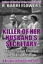 Killer of Her Husband's Secretary: The 1935 Love Triangle Ire of Etta Reisman (A Historical True Crime Short)