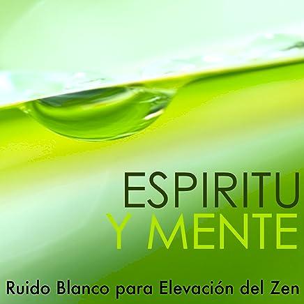 Espìritu y Mente - Mùsica para Meditar, Ruido Blanco para Elevación del Zen y Viaje
