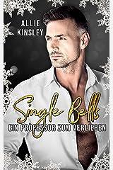 Single Bells: Ein Professor zum Verlieben (German Edition) Format Kindle