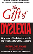 The Gift of Dyslexia: Why Some of the Brightest People Can't Read and How They Can Learn