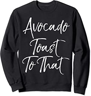 Cute After Workout Quote for Women Avocado Toast to That Sweatshirt