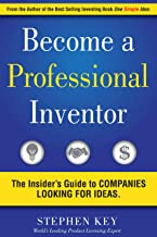 Become a Professional Inventor: The Insider's Guide to Companies Looking for Ideas (English Edition)