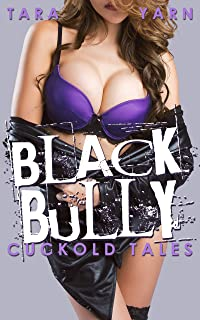 Black Bully (Interracial Cuckold Erotica)