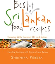 Best of Sri Lankan Food Recipes:Healthy Cooking with Coconut and Spices