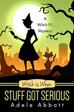 Witch is When Stuff Got Serious (A Witch P.I. Mystery Book 11)