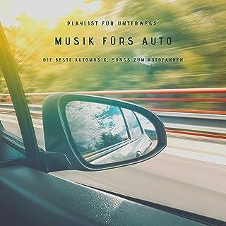 Musik fürs Auto – Playlist für unterwegs, die beste Automusik, Songs zum Autofahren
