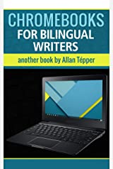 Chromebooks for bilingual writers & audio producers-podcasters Kindle Edition