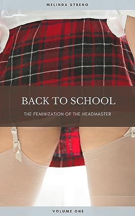 Back To School: The Feminization Of The Headmaster (English Edition)
