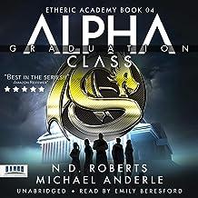 Alpha Class - Graduation: A Kurtherian Gambit Series: The Etheric Academy, Book 4