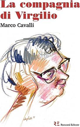La compagnia di Virgilio: Storie di libri e di amici nella Vicenza di Virgilio Scapin