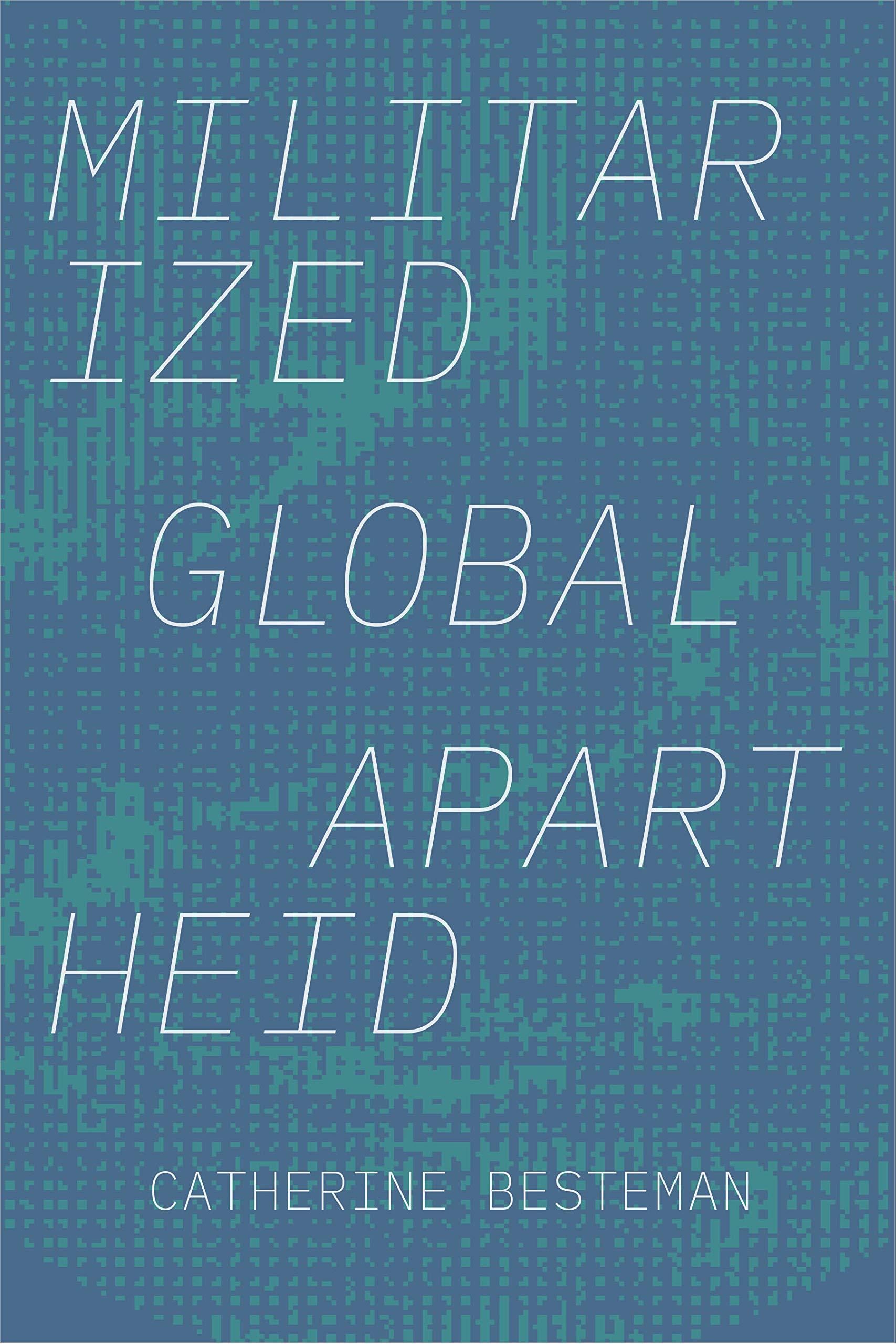 Militarized Global Apartheid (Global Insecurities)