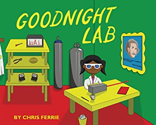 Goodnight Lab: A Scientific Parody Bedtime Book for Toddlers (Funny Gift Book for Science Lovers, Teachers, and Nerds) (Baby University)