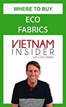 Where to buy Eco fabrics: for production in Vietnam (Apparel Production in Vietnam Book 2)