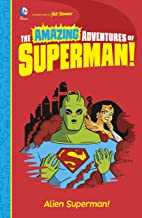 Alien Superman! (The Amazing Adventures of Superman!)