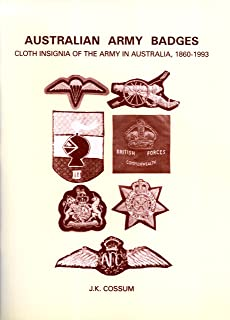 Australian Army Badges: Cloth Insignia of the Army in Australia, 1860-1993