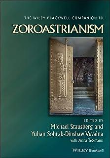 The Wiley Blackwell Companion to Zoroastrianism: 68