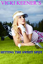 HITTING THE SWEET SPOT (Haven Crest Series Book 6)