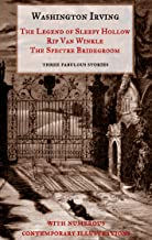 The Legend of Sleepy Hollow, Rip Van Winkle, The Spectre Bridegroom.Three Fabulous Ghost Stories from the