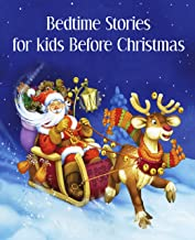 Bedtime Stories for Kids befoe Christmas: Fun and Calming Christmas Short Stories for Kids, Children and Toddlers to Fall ...
