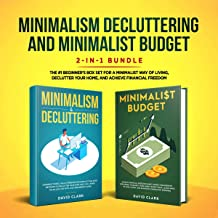 Minimalism Decluttering and Minimalist Budget 2-in-1 Book: The #1 Beginner's Box Set for a Minimalist Way of Living, Declutter Your Home, and Achieve Financial Freedom