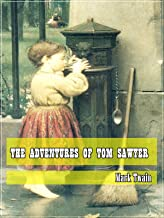 The Adventures of Tom Sawyer (Classic Literary) (Original and Unabridged Content) (ANNOTATED)