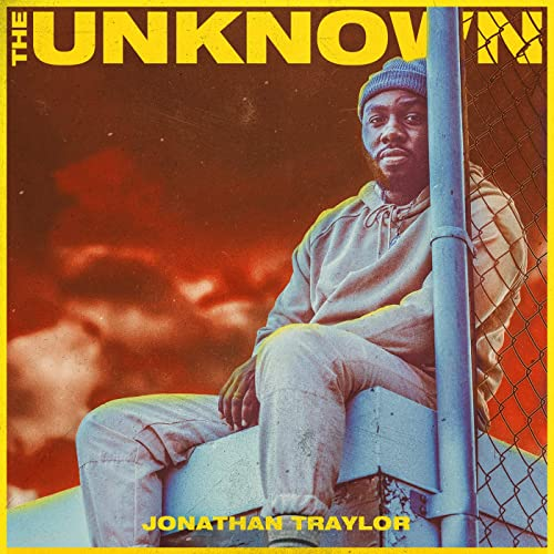 Jonathan Traylor - The Unknown (2020)