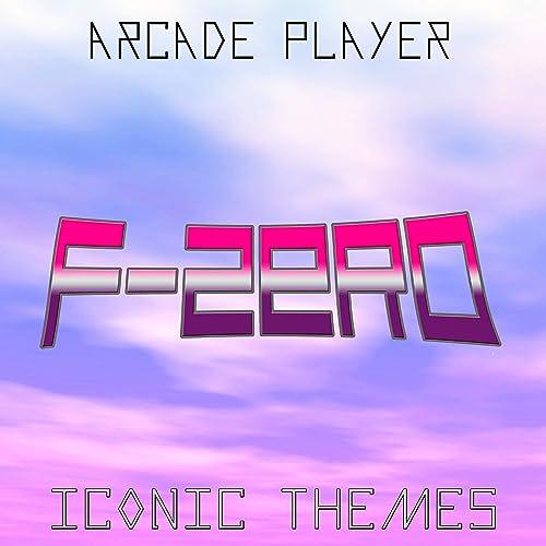F Zero Iconic Themes By Arcade Player On Amazon Music Amazon Com