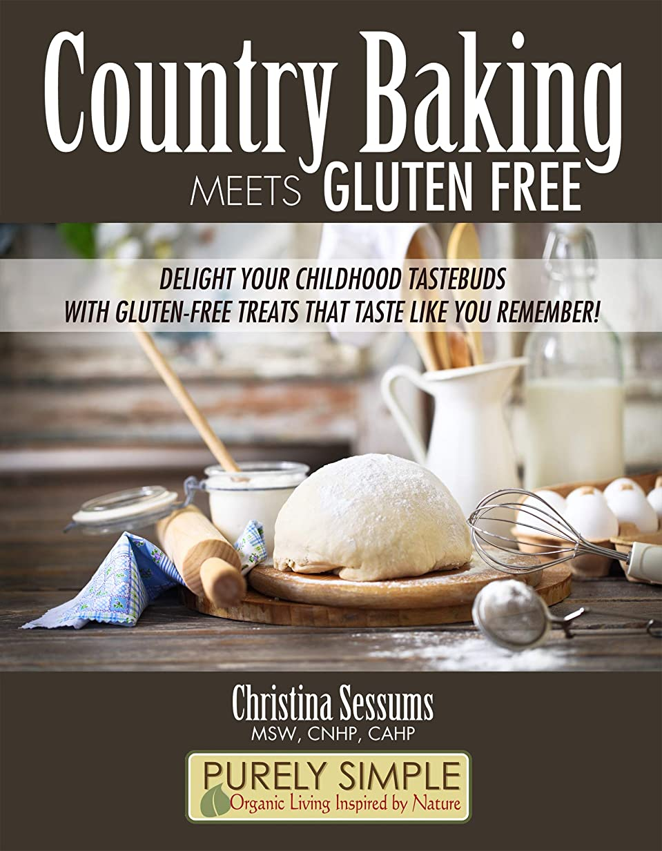 Country Baking Meets Gluten Free: Delight your childhood tastebuds with gluten-free treats that taste like you remember! (English Edition)