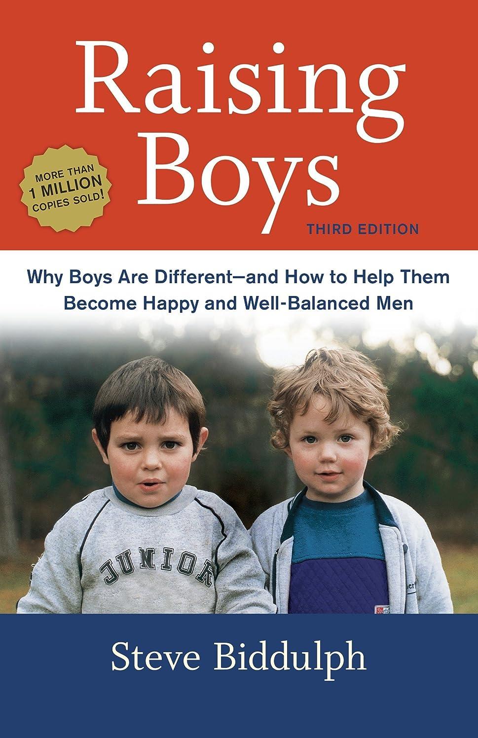 立場ポスト印象派大きいRaising Boys, Third Edition: Why Boys Are Different--and How to Help Them Become Happy and Well-Balanced Men