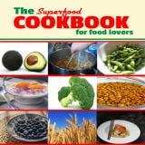 Superfoods Cookbook : Superfood Recipes For Healthy And Nutritious Food Lovers