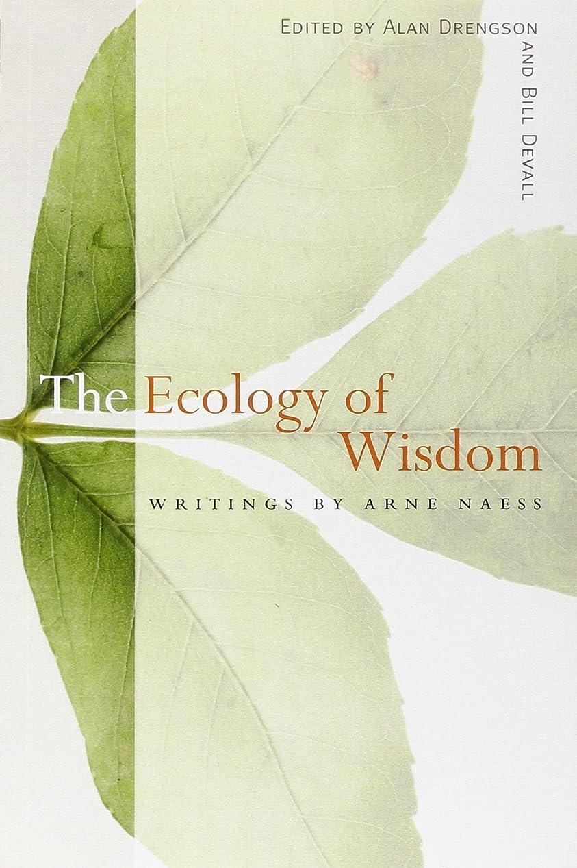 村確立しますうがいThe Ecology of Wisdom: Writings by Arne Naess