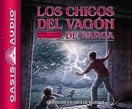 Los chicos del vagon de carga (Spanish Edition) (Volume 1) (The Boxcar Children Mysteries)