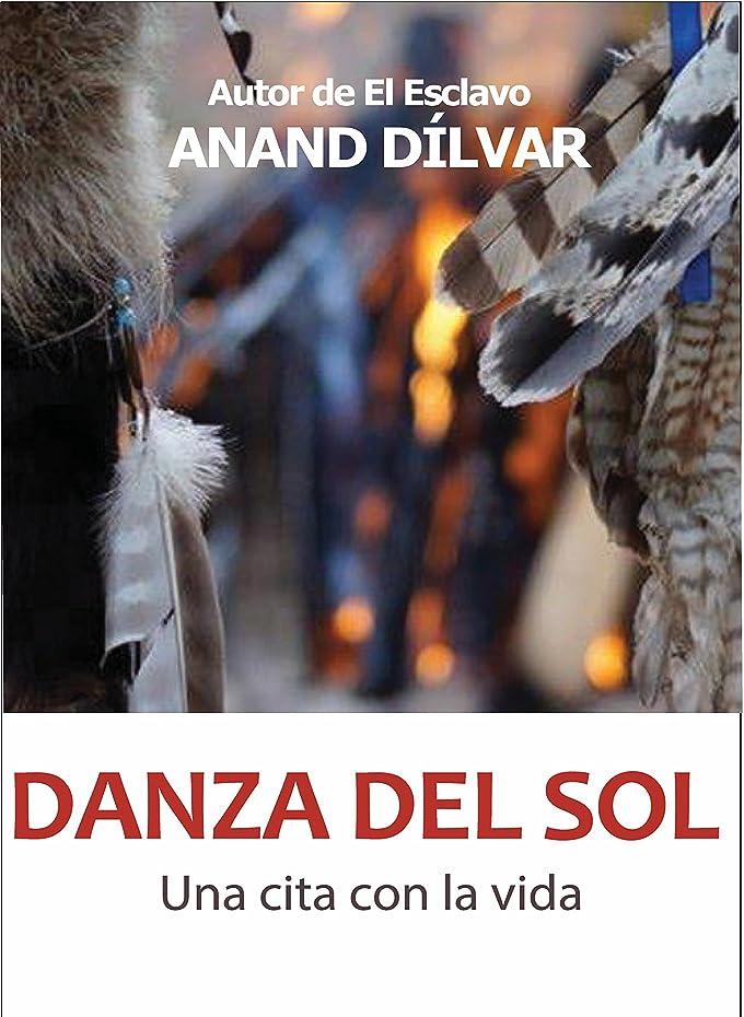 いいね並外れて怒ってDanza del Sol: Una cita con la vida (Spanish Edition)