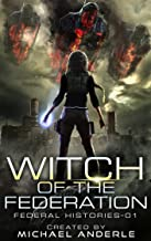 Sponsored Ad - Witch Of The Federation (Federal Histories Book 1)