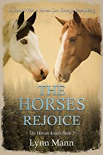 The Horses Rejoice: The Horses Know Book 2 (The Horses Know Trilogy)