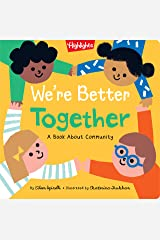We're Better Together: A Book about Community (Highlights Books of Kindness) Kindle Edition