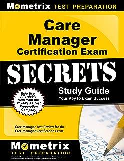 Care Manager Certification Exam Secrets Study Guide: Care Manager Test Review for the Care Manager Certification Exam