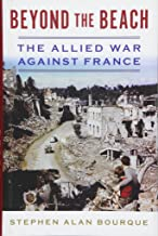 Beyond the Beach: The Allied War Against France (History of Military Aviation)
