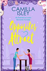 Opposites Attract: An Enemies to Lovers, Neighbors to Lovers Romantic Comedy (First Comes Love Book 1) Kindle Edition