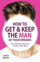 Best how to catch the man of your dreams Reviews