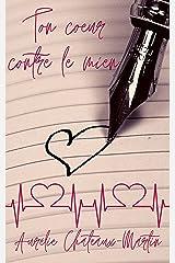 Ton cœur contre le mien (Bi... for you?) Format Kindle