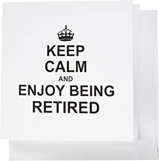 3dRose Keep Calm And Enjoy Being Retired. Fun Retirement Gift - Greeting Card, 6 X 6 Inches, Single (Gc_194474_5)