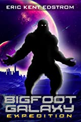 Bigfoot Galaxy: Expedition Kindle Edition