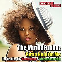 Gotta Hold On Me (That Skatt Thing) [Kenny Dope Instrumental Mix]